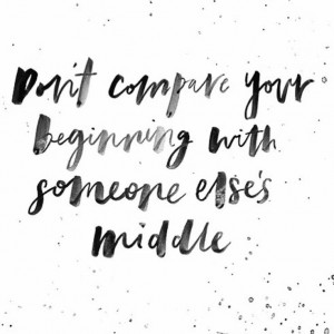 Dont-compare-your-beginning_daily-inspiration